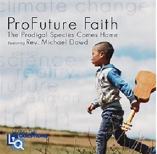 Jan. 25: Michael Dowd's ProFuture Faith